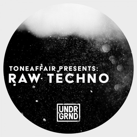 UNDRGRND Sounds Toneaffair Presents Raw Techno MULTiFORMAT