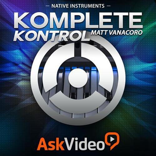Ask Video Komplete Kontrol 101: Kontrol Explored TUTORiAL