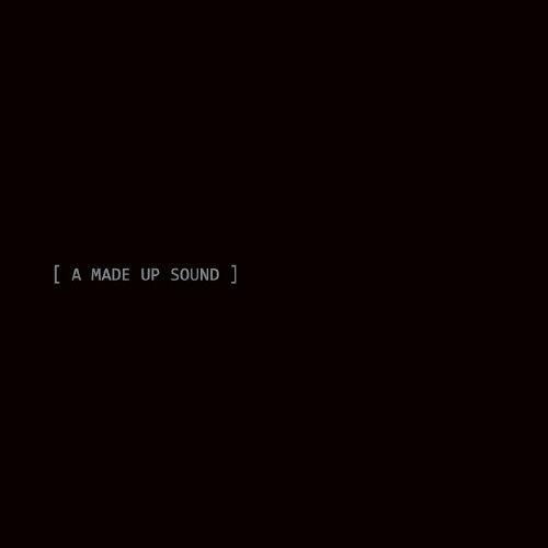 A Made Up Sound - A Made Up Sound (2009-2016) (201