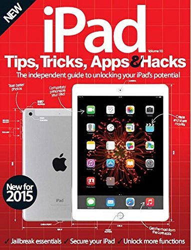 Ipad tips, tricks, apps and hacks book: the independent guide to unlocking your Ipad potentials