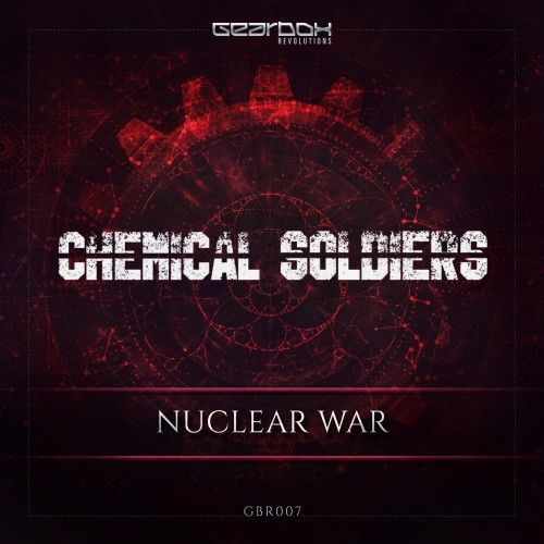 Chemical Soldiers - Nuclear War (2016)