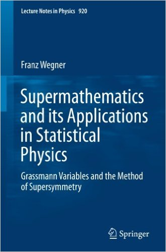 Supermathematics and its Applications in Statistical Physics Grassmann Variables and the Method of Supersymmetry