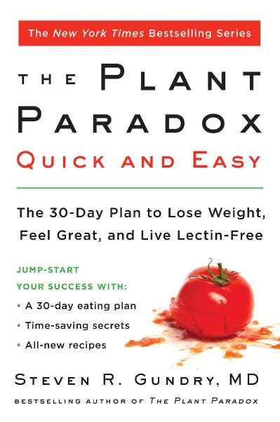 The Plant Paradox Quick and Easy The 30-Day Plan to Lose Weight, Feel Great, and L...